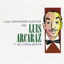 Los Grandes Éxitos de Luis Arcaraz/Luis Arcaraz y Su Orquesta