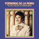 No Me Vuelvo a Enamorar/Fernando de la Mora