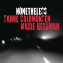 Nonetheless/Sanne Salomonsen & Marie Bergman