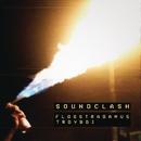 Soundclash/Flosstradamus & TroyBoi