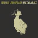 Hasta la Raíz/Natalia Lafourcade
