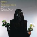 I Won't Let You Walk Away (Radio Edit) feat.Madison Beer/Mako