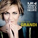 Un vento senza nome/Irene Grandi