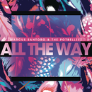 All the Way (Extended Mix)/Marcus Santoro & The Potbelleez