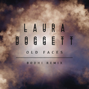 Old Faces (Bodhi Remix)/Laura Doggett