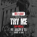 Try Me Remix feat.Jeezy,T.I./DeJ Loaf