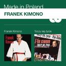Franek Kimono / Toczy sie zycie/Franek Kimono