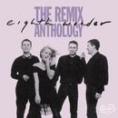 The Remix Anthology/Eighth Wonder