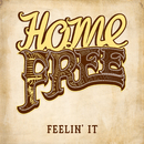 Feelin' It/Home Free