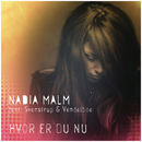 Hvor Er Du Nu( feat.Svenstrup & Vendelboe)/Nadia Malm