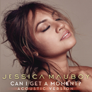 Can I Get a Moment? (Acoustic)/Jessica Mauboy