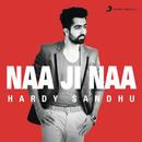 Naa Ji Naa/Hardy Sandhu
