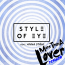 More Than a Lover (Remixes) feat.Anna Ståhl/Style Of Eye