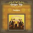 Pachuco/Grupo Tip