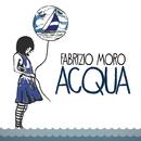 Acqua/Fabrizio Moro