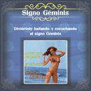 Diviértete Bailando y Escuchando al Signo Géminis/Signo Géminis