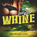 Whine feat.Supa Squad,Ce´Cile/Putzgrilla