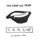 r u a cop feat.Adamio Hyde/The Meeting Tree