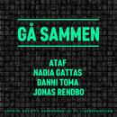 Gå Sammen/Ataf, Nadia Gattas, Danni Toma & Jonas Rendbo