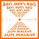 Bag into Bag/Jon Malkin