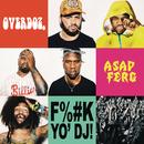 F**k Yo DJ feat.A$AP Ferg/OverDoz.