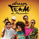 Aperte o Play/Dream Team do Passinho