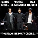 """""""Pourquoi ne pas y croire...""""/Patrick Bruel with Idan Raichel & Youness El Guezouli"""