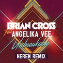 Unbreakable (HEREN Remix) feat.Angelika Vee/Brian Cross