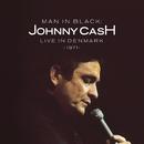Man in Black: Live in Denmark 1971/JOHNNY CASH