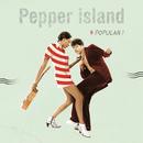 Popular/Pepper Island