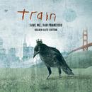 Save Me, San Francisco (Golden Gate Edition)/Train