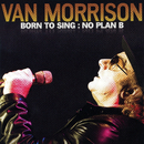 Born to Sing: No Plan B/Van Morrison