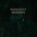 Manners/Passion Pit