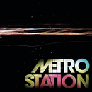 Metro Station/Metro Station