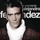 Lo Esencial De Alejandro Fernández/Alejandro Fernández