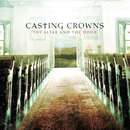 The Altar and The Door/Casting Crowns