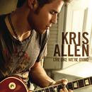 Live Like We're Dying/Kris Allen