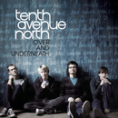 Over And Underneath/Tenth Avenue North