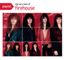 Playlist: The Very Best Of Firehouse/Firehouse