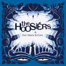 The Trick To Life/The Hoosiers
