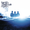 The Light Meets The Dark/Tenth Avenue North