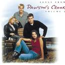 Songs From Dawson's Creek - Vol. II/Dawson's Creek (Television Soundtrack)