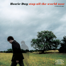 Stop All The World Now/Howie Day