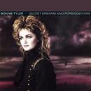Secret Dreams & Forbidden Fire/Bonnie Tyler