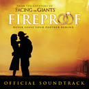 Fireproof Original Motion Picture Soundtrack/Original Motion Picture Soundtrack