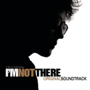 I'm Not There (Music From The Motion Picture)/Original Soundtrack
