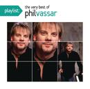 Playlist: The Very Best Of Phil Vassar/Phil Vassar