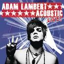 Acoustic Live!/Adam Lambert