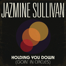 Holding You Down (Goin' in Circles)/Jazmine Sullivan