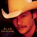 Who I Am Bonus Track/Alan Jackson